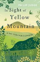 In Sight of Yellow Mountain: A Year ...
