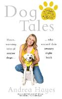 Dog Tales: Heart-warming stories of...