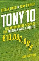 Tony 10: The astonishing story of the...