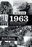 Ireland 1963: A Year of Marvels,...