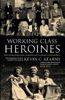Working Class Heroines: The...