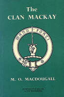 The Clan Mackay: The Celtic ...