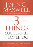 3 Things Successful People Do: The...