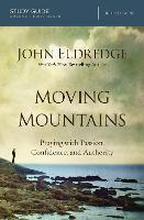 Moving Mountains Study Guide: Praying...