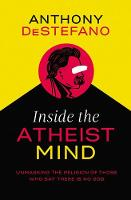 Inside the Atheist Mind: Unmasking ...
