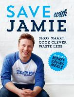 Save with Jamie: Shop Smart, Cook...