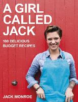 A Girl Called Jack: 100 Delicious...