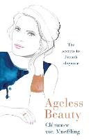Ageless Beauty: The Secrets to French...