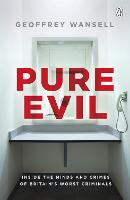 Pure Evil: Inside the Minds and ...
