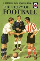 The Story of Football: A Ladybird...