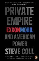 Private Empire: ExxonMobil and...