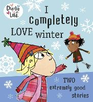 Charlie and Lola: I Completely Love...