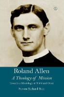 Roland Allen: A Theology of Mission