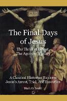 The Final Days of Jesus: The Thrill ...