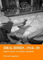 Ideal Homes, 1918-39: Domestic Design...