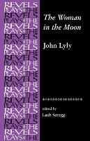 The Woman in the Moon: By John Lyly