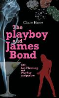 The Playboy and James Bond: 007, Ian...