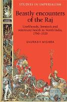 Beastly Encounters of the Raj:...