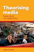 Theorising Media: Power, Form and...