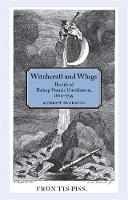Witchcraft and Whigs: The Life of...