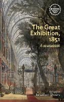 The Great Exhibition, 1851: A Sourcebook