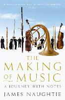 The Making of Music: A Journey with Notes