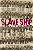 The Slave Ship: A Human History