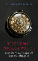 The Verge Pocket Watch: Its History,...