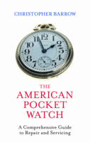 The American Pocket Watch: A...