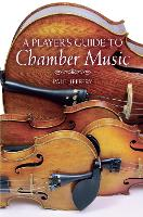A Player's Guide to Chamber Music