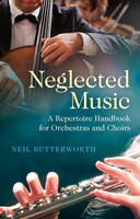 Neglected Music: A Repertoire ...