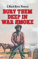 Bury Them Deep in War Smoke