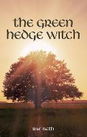 The Green Hedge Witch: 2nd Edition