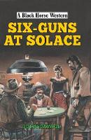 Six-Guns at Solace