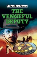 The Vengeful Deputy