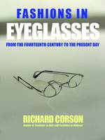 Fashions In Eyeglasses: From the 14th...