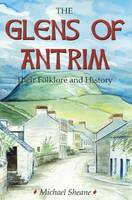 The Glens of Antrim - Their Folklore...