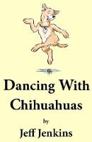 Dancing With Chihuahuas