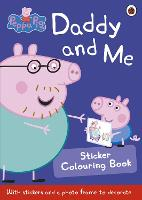 Peppa Pig: Daddy and Me Sticker...