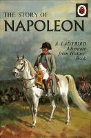 The Story of Napoleon: A Ladybird...