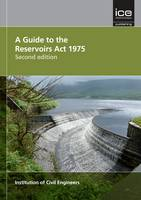 A Guide to the Reservoirs Act 1975