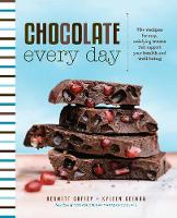 Chocolate Every Day: 85+ Plant-Based...