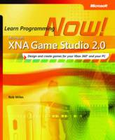 Learn Programming Now!: Microsoft XNA...