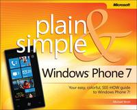 Windows Phone 7 Plain & Simple: Your...