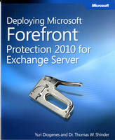Deploying Microsoft Forefront Protection 2010 for Exchange Server