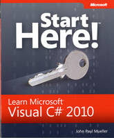 Start Here! Learn Microsoft Visual C#...