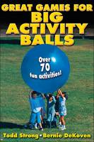 Great Games for Big Activity Balls:...