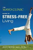 The Mayo Clinic Guide to Stress-free...