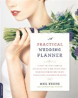A Practical Wedding Planner: A...
