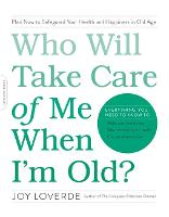 Who Will Take Care of Me When I'm...